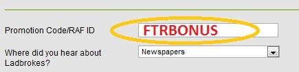 Ladbrokes Promotion Code: FTRBONUS